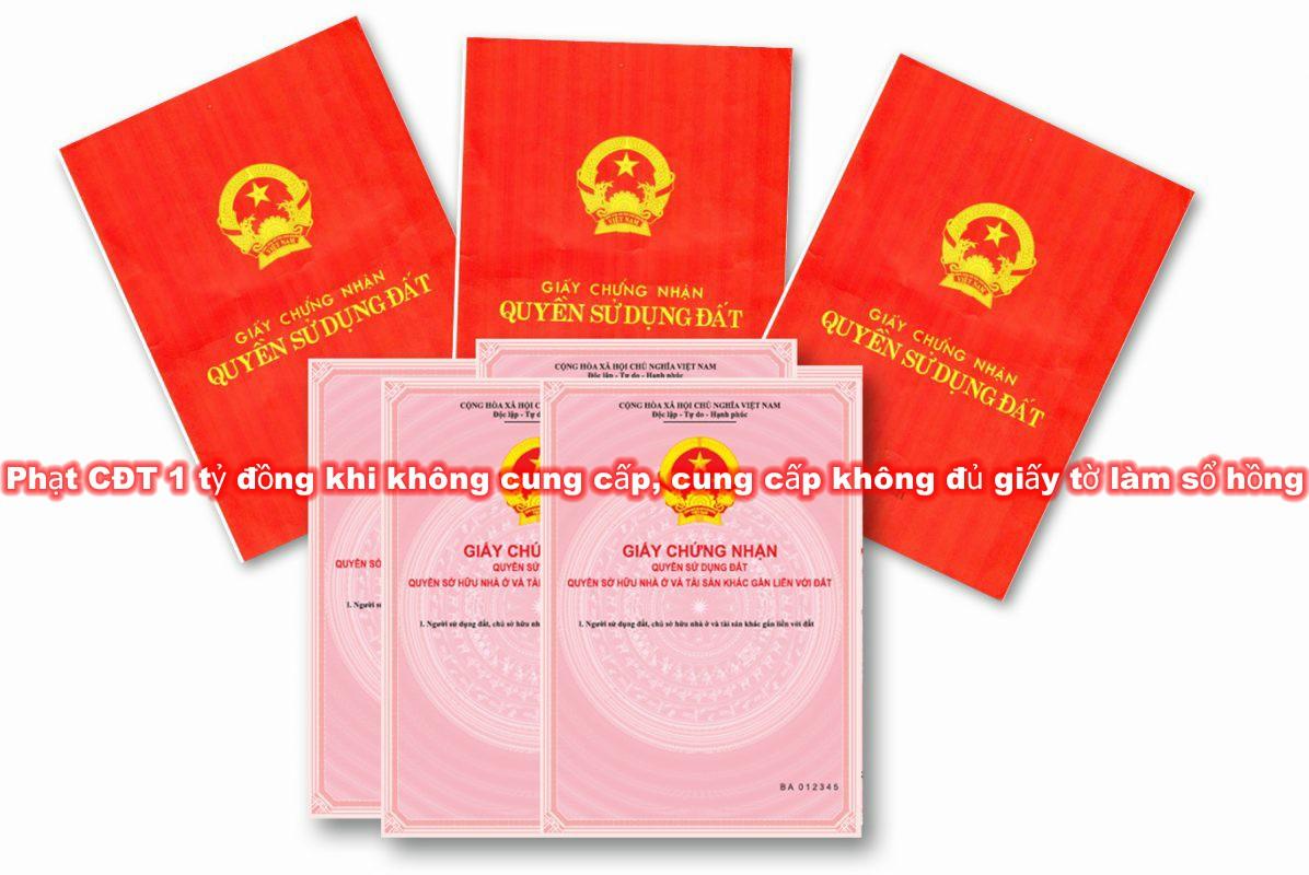 Bổ sung quy định phạt 1 tỷ đồng khi không cung cấp, cung cấp không đủ giấy tờ làm sổ hồng, sổ đỏ so do so hong 1574415248