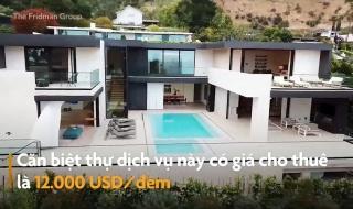 Biệt thự nghỉ dưỡng 12.000 USD/đêm ở Hollywood