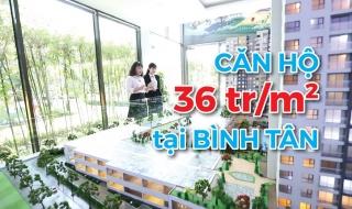 Khám phá dự án căn hộ giá 36 triệu/m2 tại Bình Tân