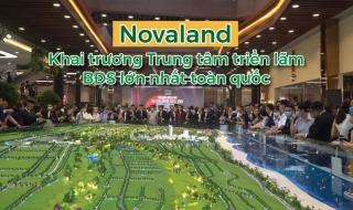 Khai trương Trung tâm triển lãm bất động sản lớn nhất toàn quốc của Novaland