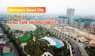 Khám phá dự án Vinhomes Smart City: Có thực sự xứng tầm thương hiệu?