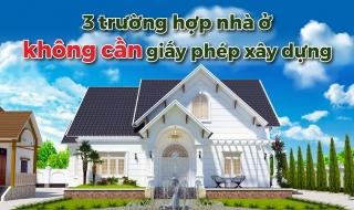 Theo Luật sửa đổi, những trường hợp nhà ở riêng lẻ nào sẽ được miễn giấy phép xây dựng?