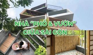 """Đến thăm ngôi nhà """"phố & vườn"""" giữa Sài Gòn"""
