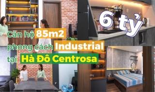 Có gì trong căn hộ 85m2 giá 6 tỷ đồng tại Hà Đô Centrosa ?