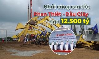 Khởi công cao tốc Phan Thiết - Dầu Giây hơn 12.500 tỷ đồng