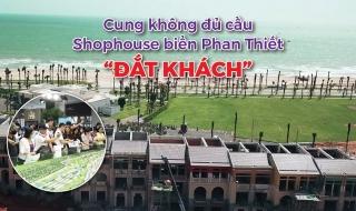 """Cung không đủ cầu, shophouse biển Phan Thiết """"đắt khách"""""""