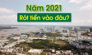 Năm 2021, rót tiền vào đâu?