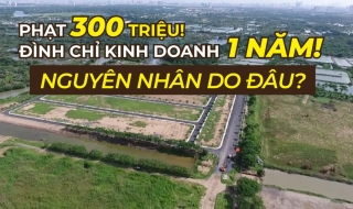 Bị đình chỉ kinh doanh bất động sản 1 năm, đại gia địa ốc Vạn Phát Hưng là ai?