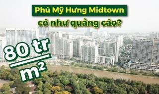 """Liên tục """"cháy hàng"""", liệu cuộc sống tại Phú Mỹ Hưng Midtown có được như quảng cáo?"""