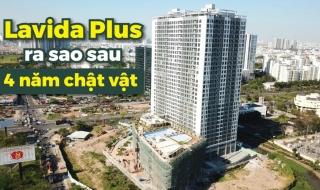 Sau 4 năm chật vật, số phận dự án Lavida Plus của Quốc Cường Gia Lai hiện ra sao?