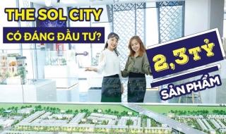 Giá 2,3 tỷ/sản phẩm, The Sol City có đáng để đầu tư?