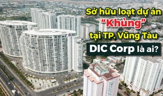 """Sở hữu loạt dự án """"Khủng"""" tại thành phố Vũng Tàu, DIC Corp là ai?"""