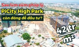 Sau lùm xùm pháp lý, PiCity High Park còn đáng để đầu tư?