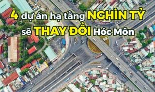 4 dự án hạ tầng nghìn tỷ sẽ thay đổi Hóc Môn