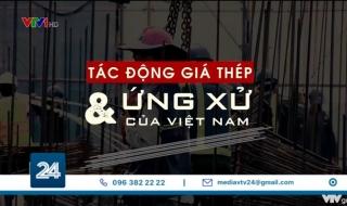 Tác động giá thép và ứng xử của Việt Nam