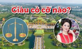 Kim cương đong lon, sổ đỏ cân ký, nữ đại gia Nguyễn Phương Hằng giàu cỡ nào?
