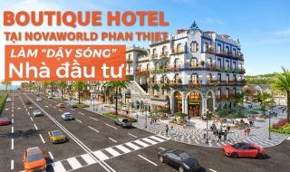 """Boutique Hotel tại Phan Thiết đang làm """"dậy sóng"""" nhà đầu tư"""