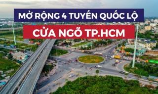 4 tuyến quốc lộ cửa ngõ TP HCM dự kiến được mở rộng trong năm 2021