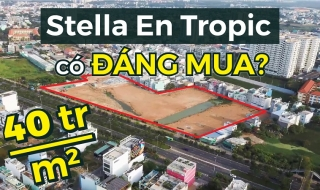 Review theo yêu cầu: 40 triệu đồng/m2, dự án Stella En Tropic có đáng mua?