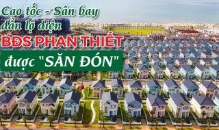 """Cao tốc, sân bay dần lộ diện - bất động sản Phan Thiết được """"săn đón"""""""