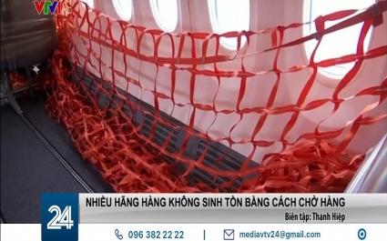 Nhiều hãng hàng không sinh tồn bằng cách...chở hàng