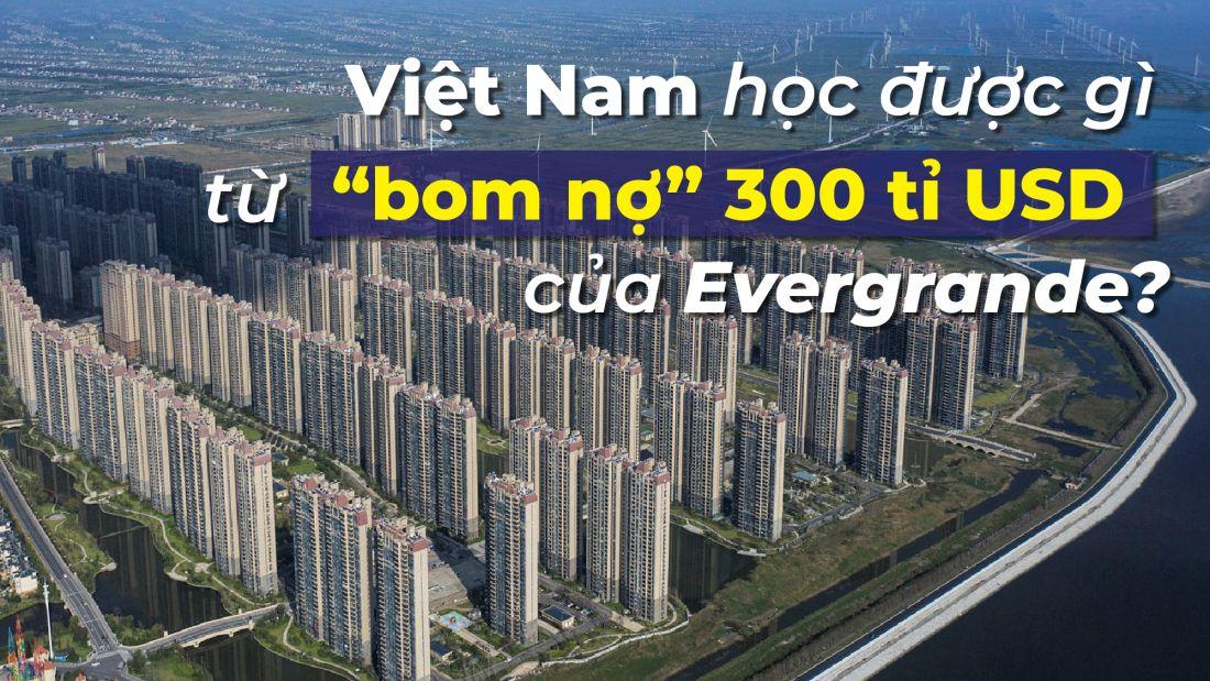 """Việt Nam học được gì từ """"bom nợ"""" 300 tỉ USD của Evergrande?"""